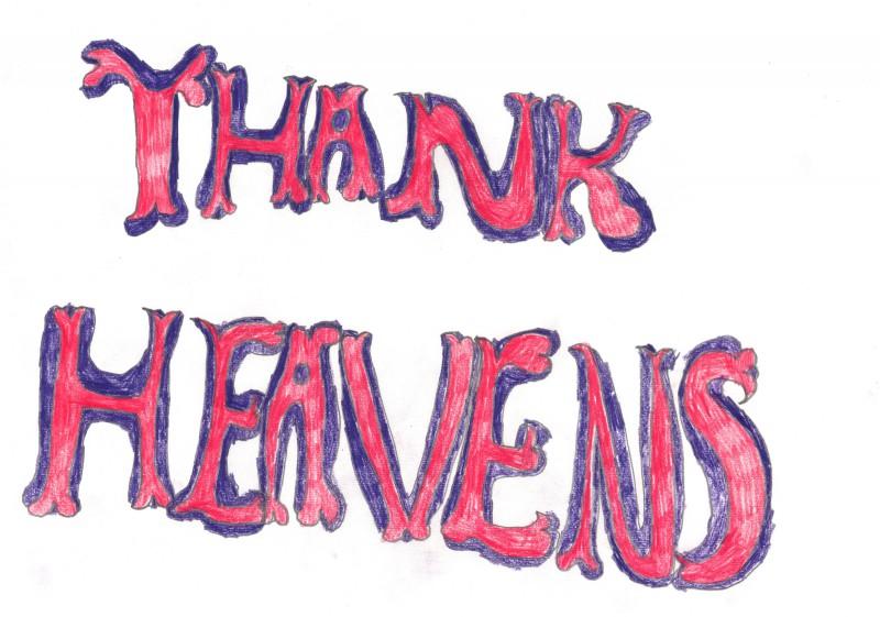 Thank Heavens